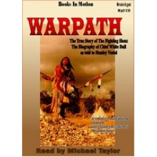 WARPATH, by Stanley Vestal, Read by Michael Taylor