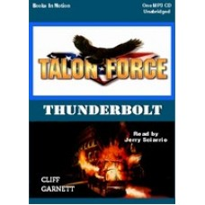 TALON FORCE: THUNDERBOLT, by Cliff Garnett, (Talon Force Series, Book 1), Read by Jerry Sciarrio