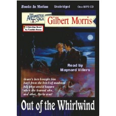 OUT OF THE WHIRLWIND by Gilbert Morris, (Appomattox Series, Book 5), Read by Maynard Villers