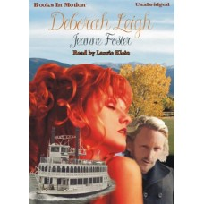 DEBORAH LEIGH, by Jeanne Foster, Read by Laurie Klein