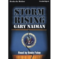 STORM RISING, by Gary Naiman, Read by Kevin Foley