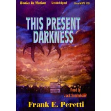 THIS PRESENT DARKNESS, by Frank Peretti, Read by Jack Sondericker