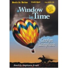 A WINDOW IN TIME, by Carolyn Lampman, Read by Stephanie Brush