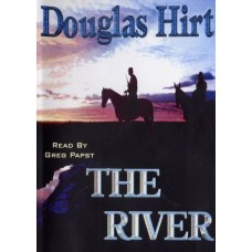 THE RIVER, by Douglas Hirt, Read by Greg Papst