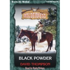 BLACK POWDER, by David Thompson, (Wilderness Series, Book 21), Read by Rusty Nelson