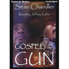 GOSPEL OF THE GUN, by Sean Chandler, Read by Jeffrey Kafer
