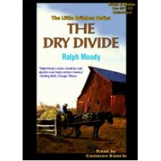 THE DRY DIVIDE, by Ralph Moody, (Little Britches Series, Book 7), Read by Cameron Beierle