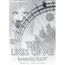 THE LIKES OF ME, by Randall Platt,  Read by Laurie Klein