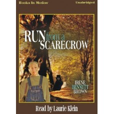 RUN FROM A SCARECROW, by Irene Bennett Brown, Read by Laurie Klein