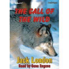 THE CALL OF THE WILD, by Jack London, Read by Gene Engene