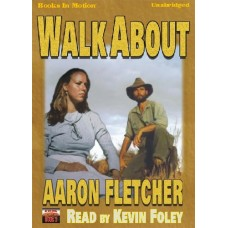 WALK ABOUT, by Aaron Fletcher, (Outback Series, Book 3), Read by Kevin Foley