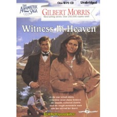 WITNESS IN HEAVEN, by Gilbert Morris, (Appomattox Series, Book 10), Read by Maynard Villers