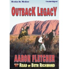 OUTBACK LEGACY, by Aaron Fletcher, (Outback Series, Book 5), Read by Beth Richmond