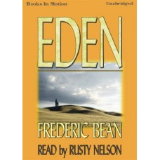 EDEN, by Frederic Bean, Read by Rusty Nelson