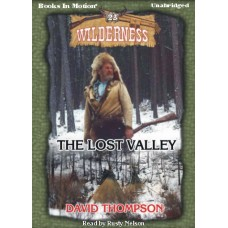 THE LOST VALLEY, by David Thompson, (Wilderness Series, Book 23), Read by Rusty Nelson