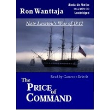 THE PRICE OF COMMAND, by Ron Wanttaja, (Nate Lawton's War of 1812 Series, Book 2), Read by Cameron Beierle