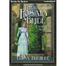 THE ROSARY BRIDE, by Luisa Buehler, (Grace Marsden Series, Book 1), Read by Beth Richmond