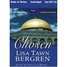 CHOSEN, by Lisa Tawn Bergren, (The Full Circle Series, Book 5), Read by Kris Faulkner