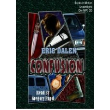 CONFUSION, by Eric Dalen, Read by Gregory Papst