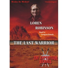 THE LAST WARRIOR, by Loren Robinson, (Expedition Series, Book 7), Read by Cameron Beierle