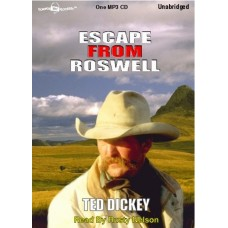 ESCAPE FROM ROSWELL, by Ted Dickey, (Roswell Series, Book 2), Read by Rusty Nelson