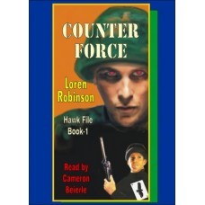 COUNTER FORCE, by Loren Robinson, (Hawk File Series, Book 1), Read by Cameron Beierle