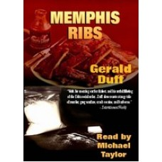 MEMPHIS RIBS, by Gerald Duff, Read by Michael Taylor