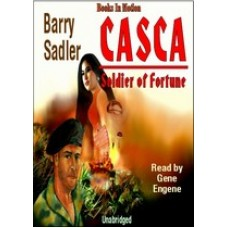 CASCA: SOLDIER OF FORTUNE, by Barry Sadler, (Casca Series, Book 8), Read by Gene Engene