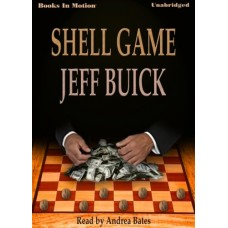 SHELL GAME, by Jeff Buick, Read by Andrea Bates