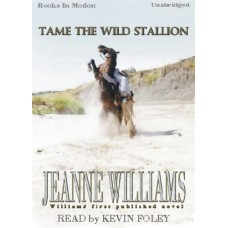 TAME THE WILD STALLION, by Jeanne Williams, Read by Kevin Foley