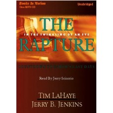 THE RAPTURE, by Tim LaHaye and Jerry B. Jenkins, (Left Behind Series, Book 15), Read by Jerry Sciarrio