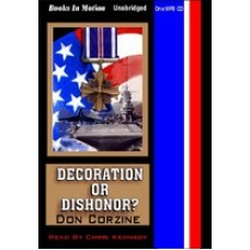 DECORATION OR DISHONOR?, by Don Corzine, Read by Chris Kennedy