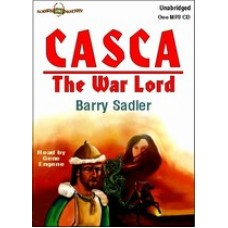 CASCA: THE WAR LORD, by Barry Sadler, (Casca Series, Book 3), Read by Gene Engene