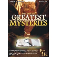 EARS TO HEAR - THE BIBLE'S GREATEST MYSTERIES, by Various Authors