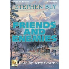 FRIENDS AND ENEMIES, by Stephen Bly, (Fortunes of the Black Hills Series, Book 4), Read by Jerry Sciarrio