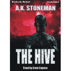 THE HIVE, by A.K. Stoneman, Read by Gene Engene