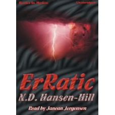 ErRATIC, by N.D. Hansen-Hill, Read by Janean Jorgensen