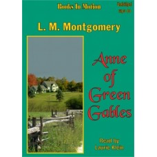 ANNE OF GREEN GABLES, by L.M. Montgomery, (Anne Series, Book 1), Read by Laurie Klein