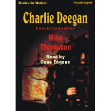 CHARLIE DEEGAN, by Mike Thompson, Read by Gene Engene