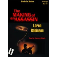 THE MAKING OF AN ASSASSIN, by Loren Robinson, (Hawk File Series, Book 7), Read by Cameron Beierle