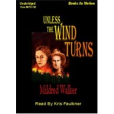 UNLESS THE WIND TURNS, by Mildred Walker, Read by Kris Faulkner
