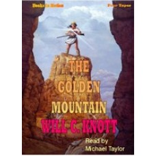 THE GOLDEN MOUNTAIN, by Will C. Knott, Read by Michael Taylor