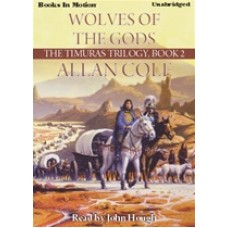 WOLVES OF THE GODS, by Allan Cole, (The Timuras Trilogy Series, Book 2), Read by John Hough