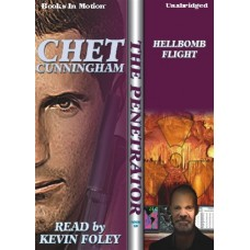 THE HELLBOMB FLIGHT, by Chet Cunningham, (Penetrator Series, Book 10), Read by Kevin Foley