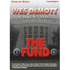 THE FUND, by Wes DeMott, Read by Kevin Foley