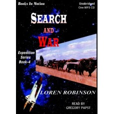 SEARCH AND WAR, by Loren Robinson, (The Expedition Series, Book 4), Read by Greg Papst