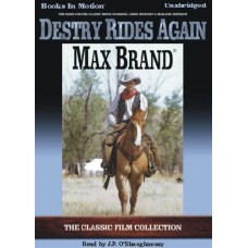 DESTRY RIDES AGAIN, by Max Brand, Read by J.P. O'Shaughnessy