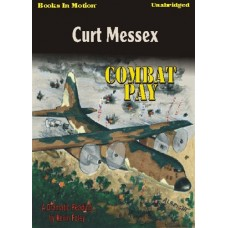 COMBAT PAY, by Curt Messex, Read by Kevin Foley