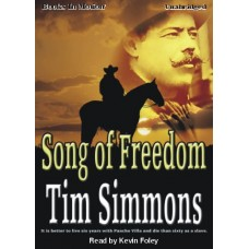 SONG OF FREEDOM, by Tim Simmons, Read by Kevin Foley