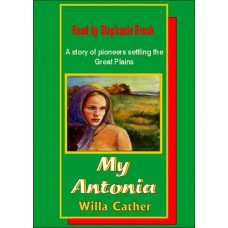 MY ANTONIA, by Willa Cather, Read by Stephanie Brush